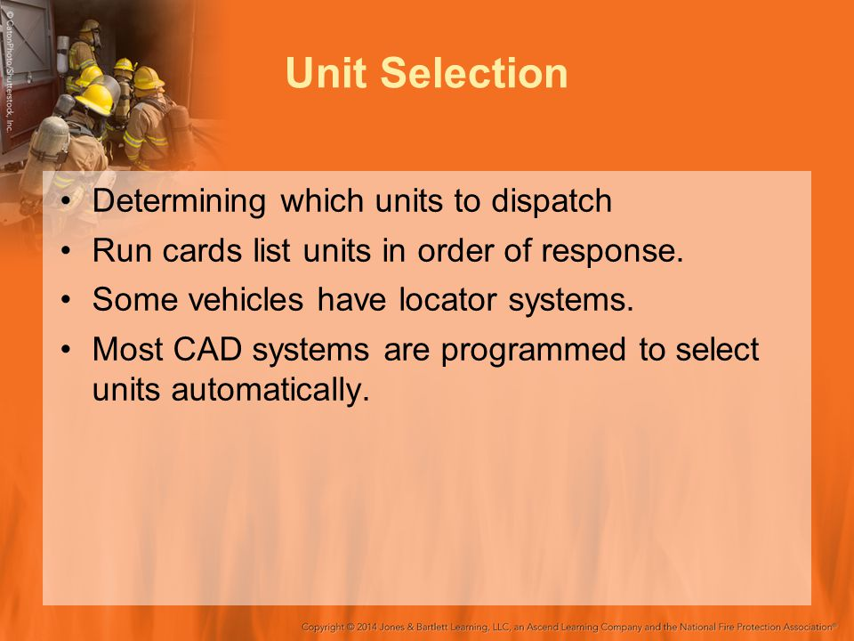 Unit Selection Determining which units to dispatch