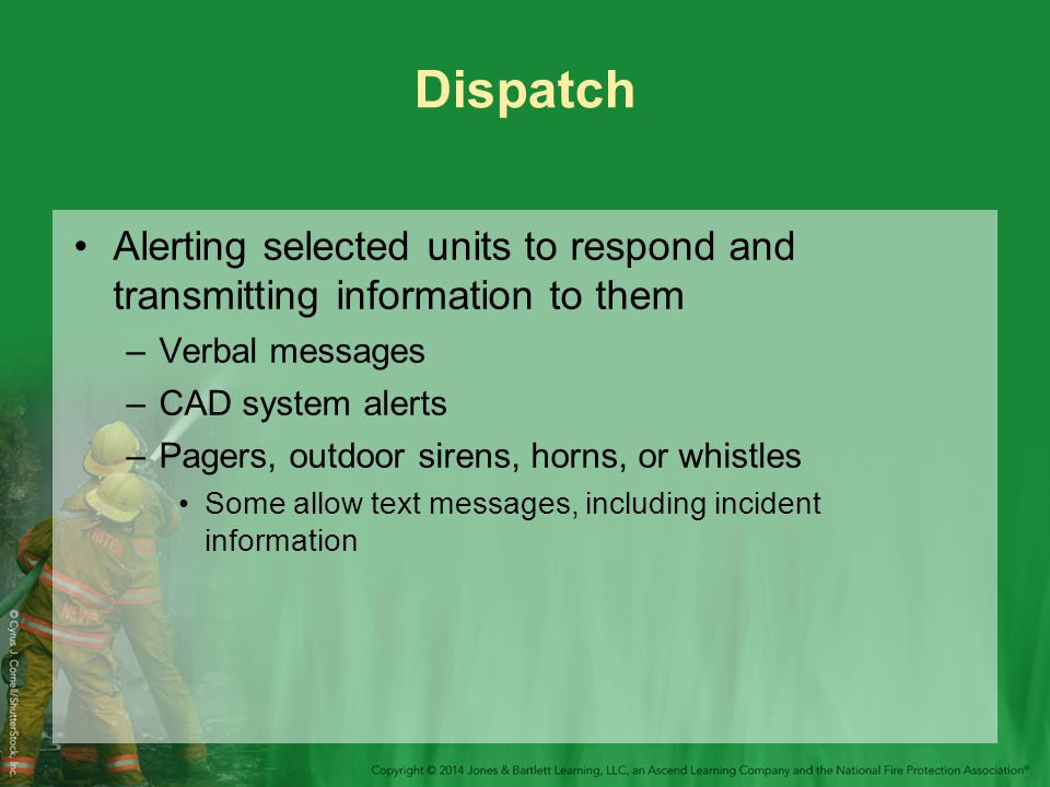 Dispatch Alerting selected units to respond and transmitting information to them. Verbal messages.