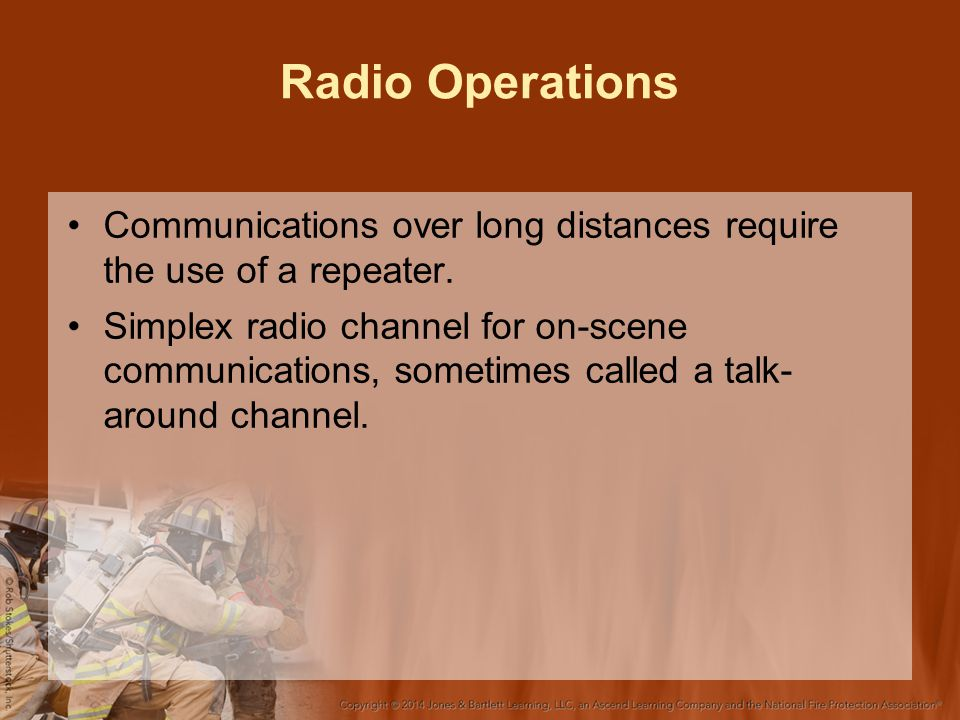 Radio Operations Communications over long distances require the use of a repeater.