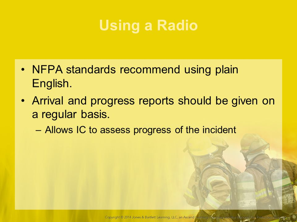 Using a Radio NFPA standards recommend using plain English.