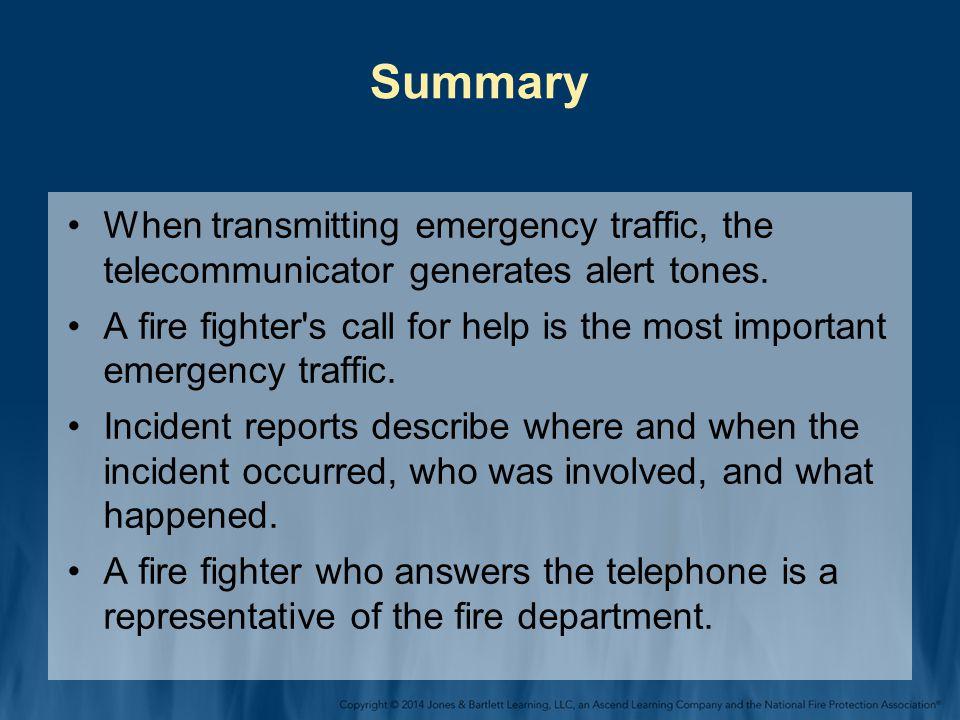 Summary When transmitting emergency traffic, the telecommunicator generates alert tones.