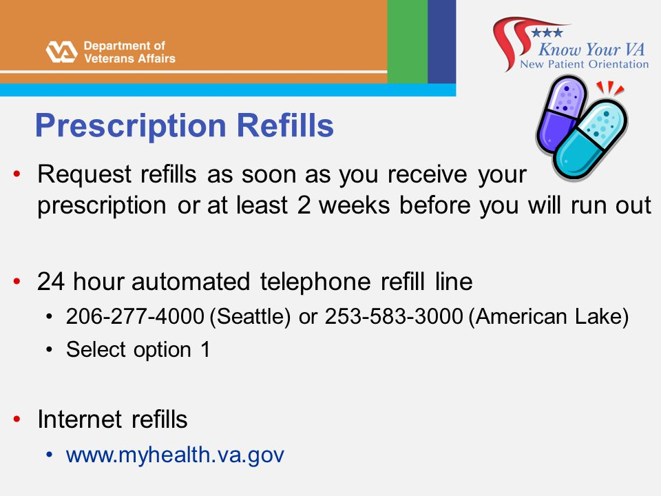 Prescription Refills Request refills as soon as you receive your prescription or at least 2 weeks before you will run out.