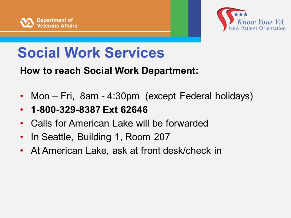 Social Work Services How to reach Social Work Department: