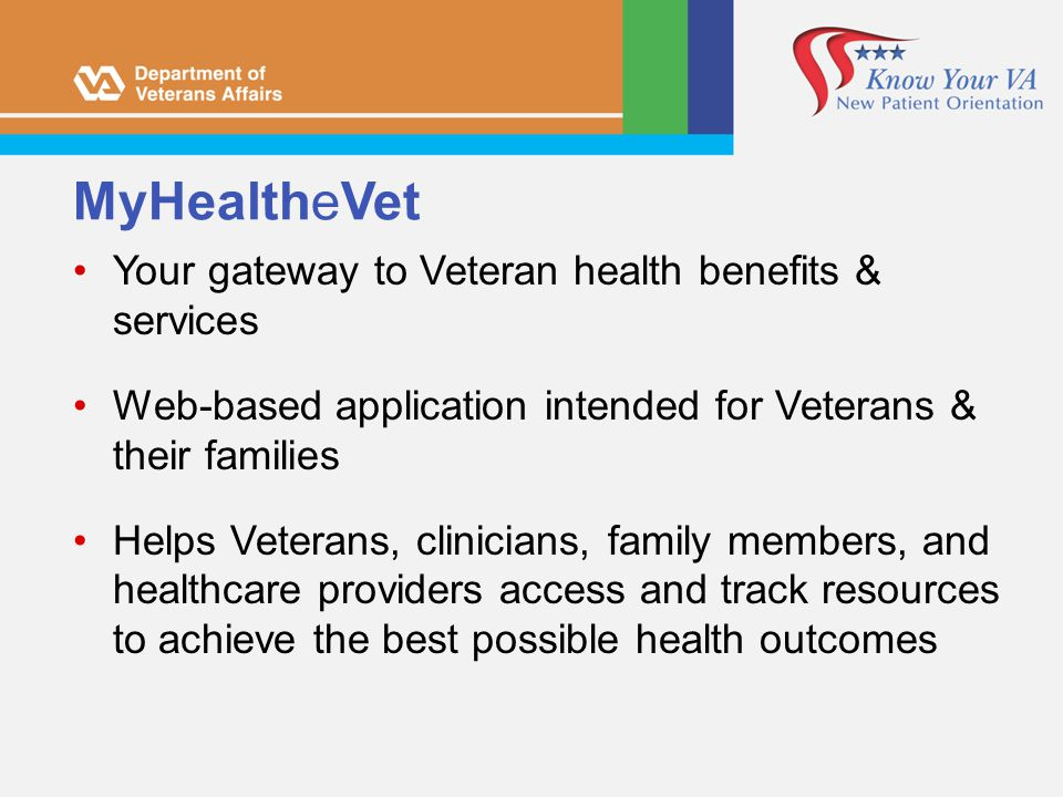 MyHealtheVet Your gateway to Veteran health benefits & services