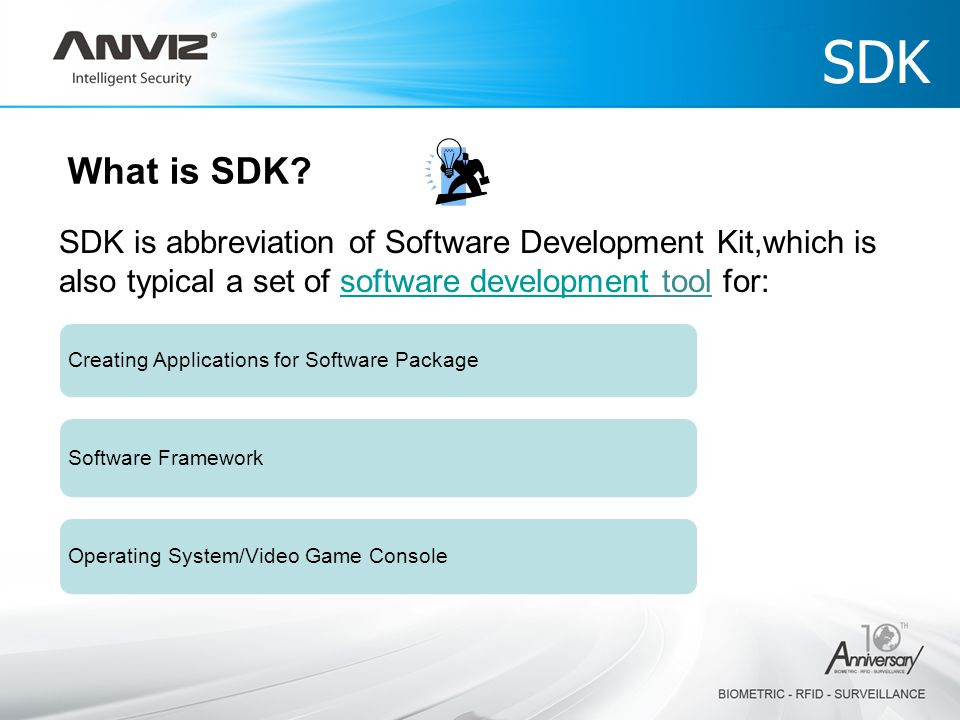 SDK What is SDK SDK is abbreviation of Software Development Kit,which is also typical a set of software development tool for: