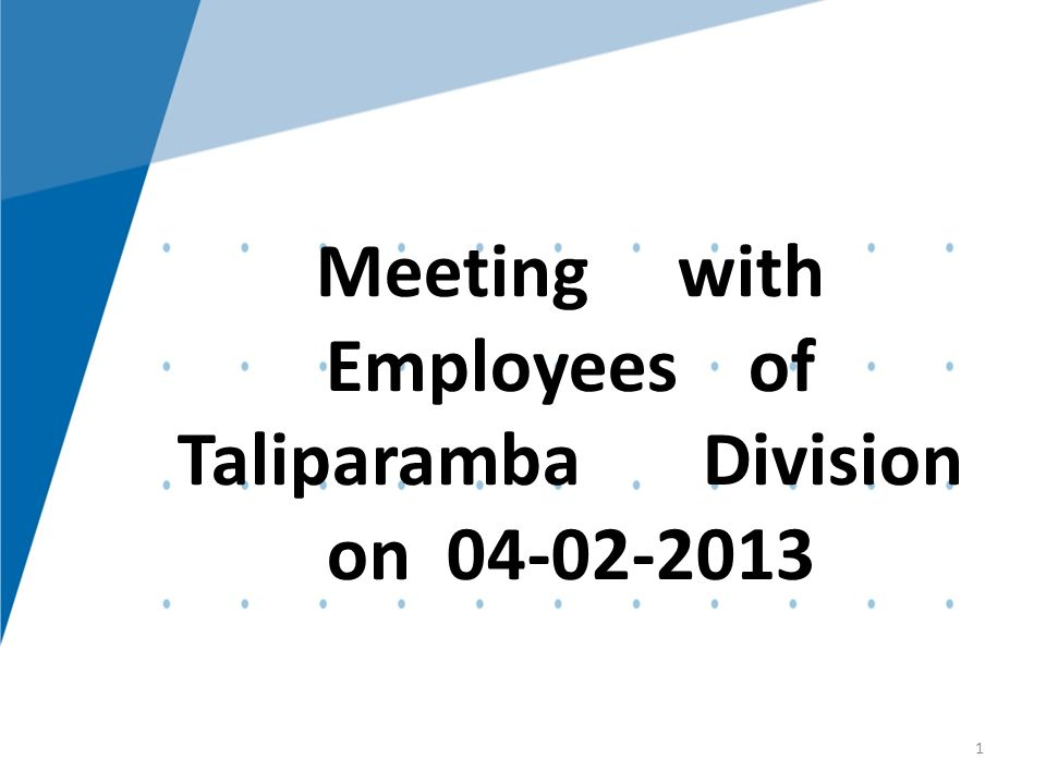 Meeting with Employees of Taliparamba Division on 04-02-2013