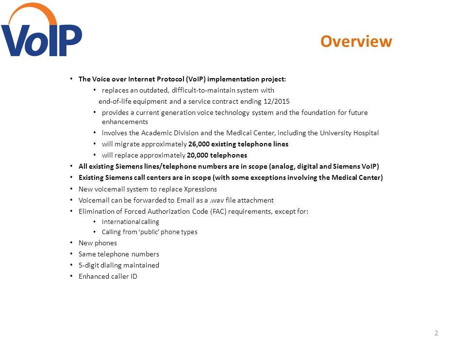 Overview The Voice over Internet Protocol (VoIP) implementation project: replaces an outdated, difficult-to-maintain system with.
