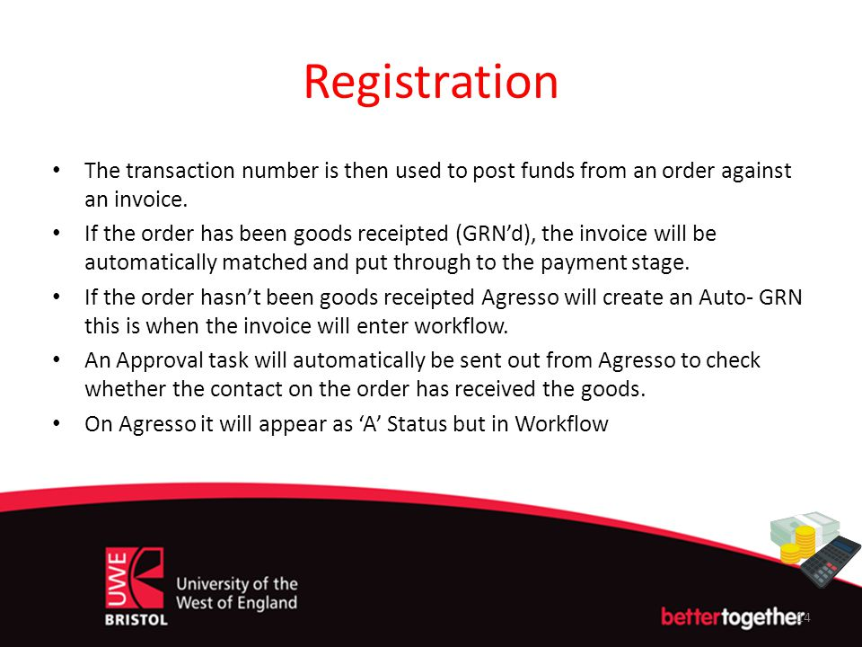 Registration The transaction number is then used to post funds from an order against an invoice.