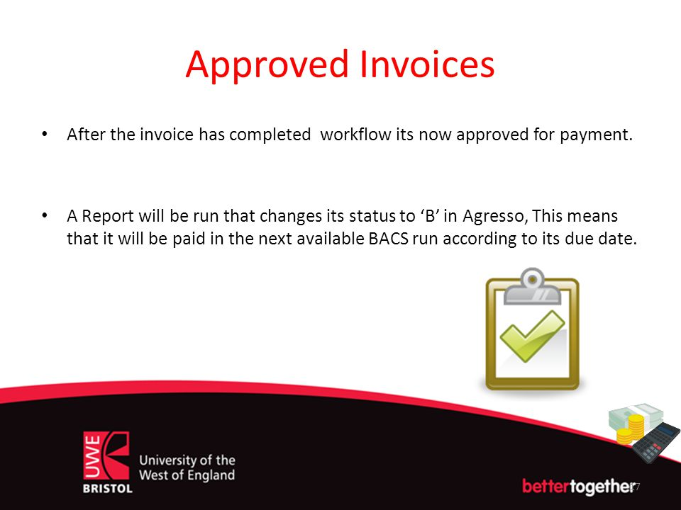 Approved Invoices After the invoice has completed workflow its now approved for payment.