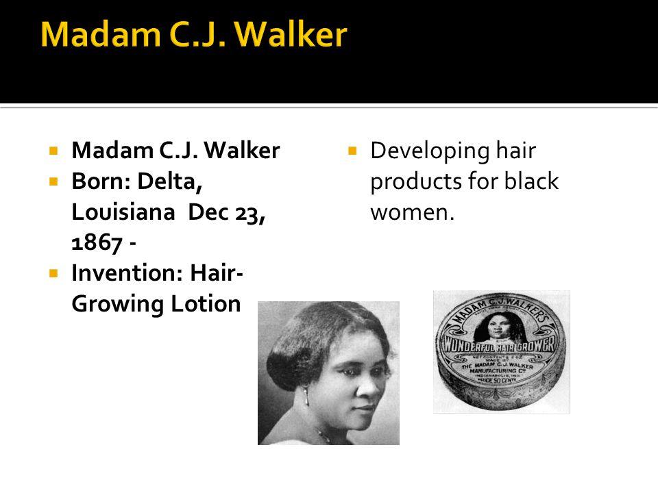 Madam C.J. Walker Madam C.J. Walker