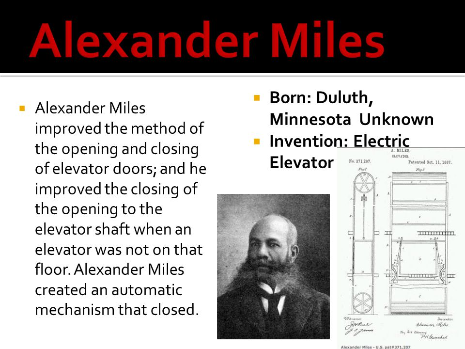 Alexander Miles Born: Duluth, Minnesota Unknown