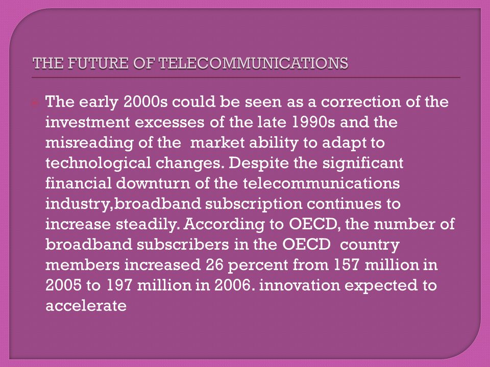 THE FUTURE OF TELECOMMUNICATIONS