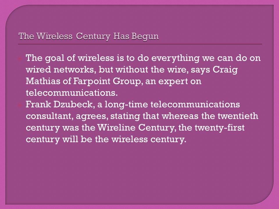 The Wireless Century Has Begun