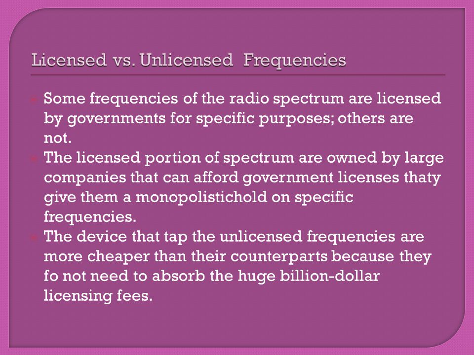 Licensed vs. Unlicensed Frequencies