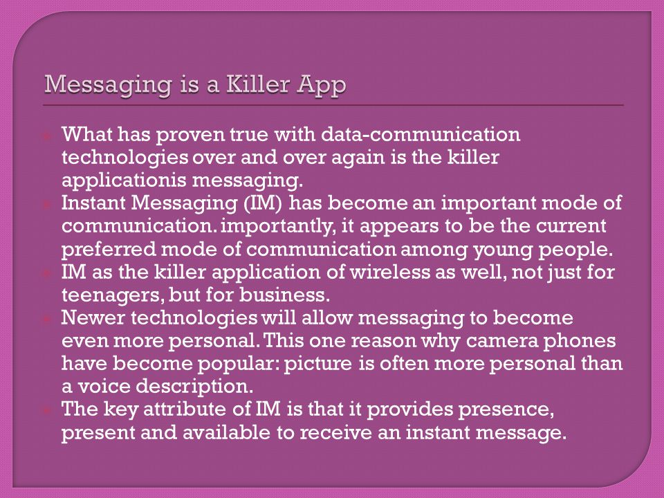 Messaging is a Killer App