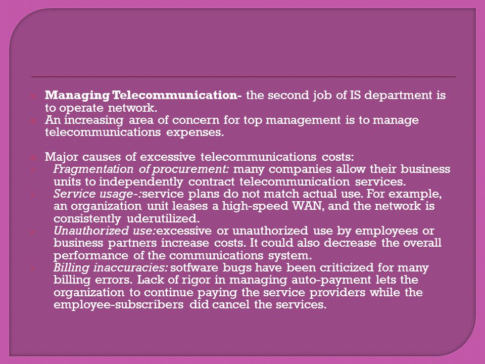 Managing Telecommunication- the second job of IS department is to operate network.