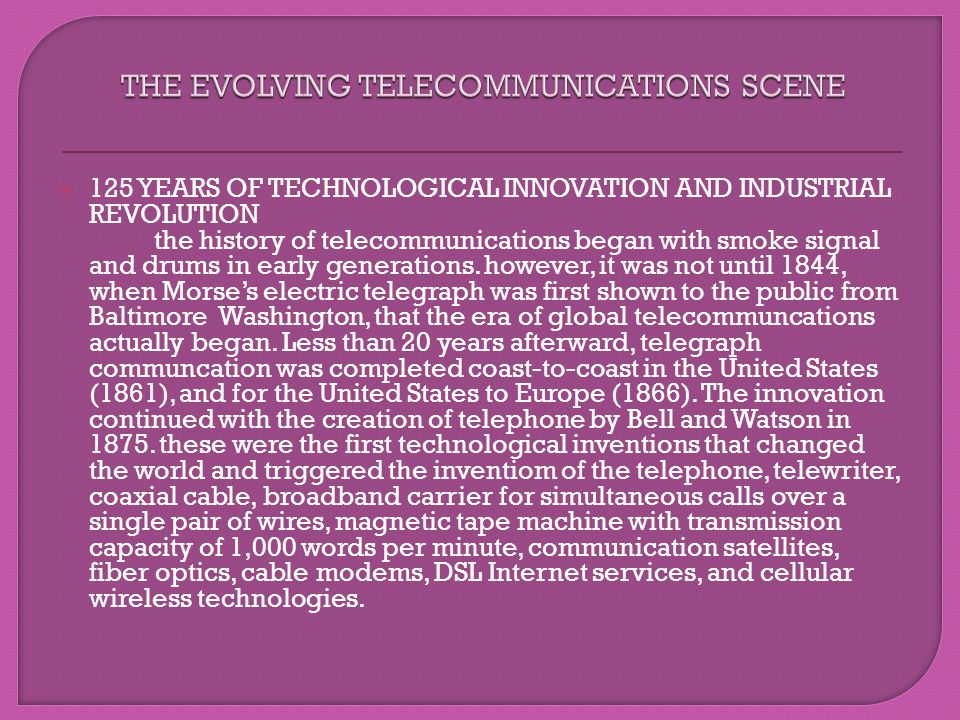 THE EVOLVING TELECOMMUNICATIONS SCENE