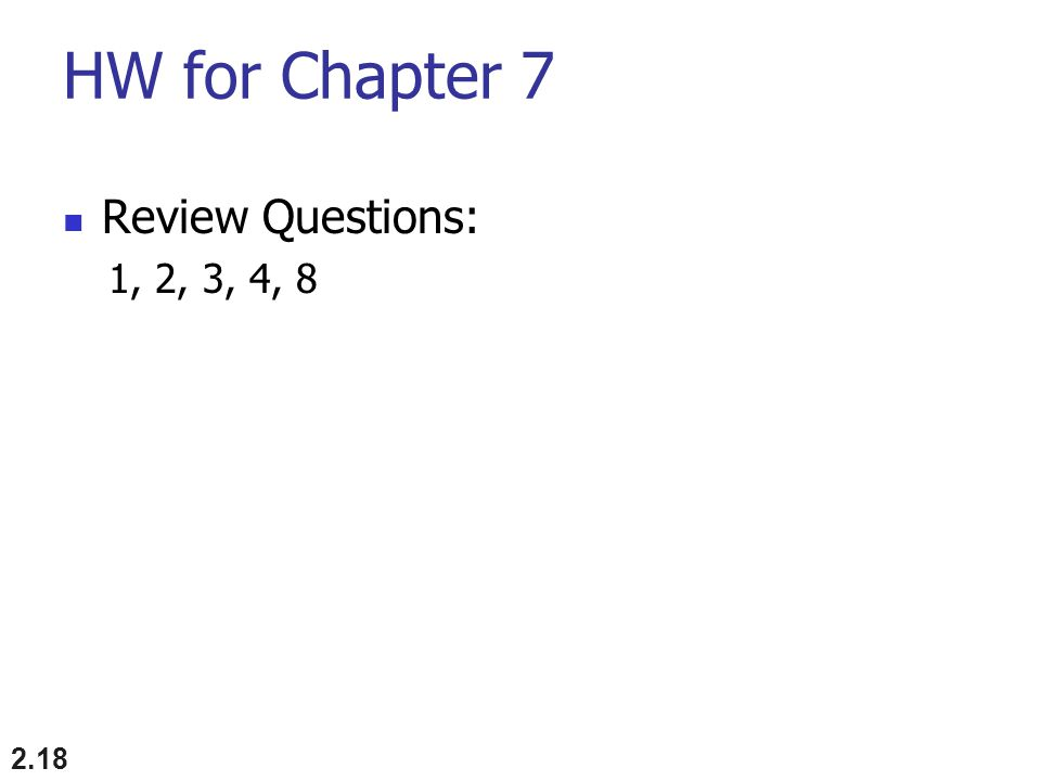 HW for Chapter 7 Review Questions: 1, 2, 3, 4, 8