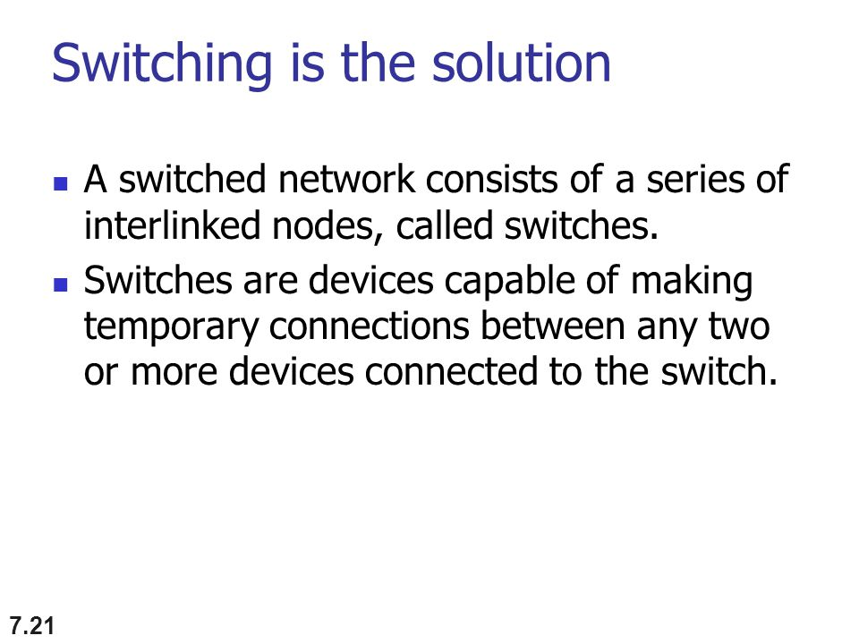 Switching is the solution