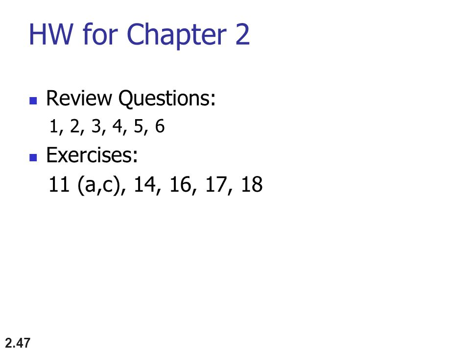 HW for Chapter 2 Review Questions: Exercises: 11 (a,c), 14, 16, 17, 18