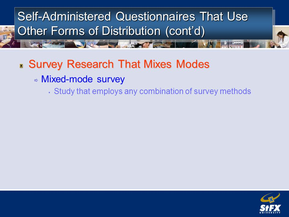 Self-Administered Questionnaires That Use Other Forms of Distribution (cont'd)