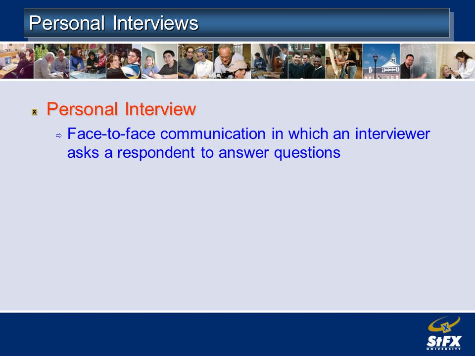 Personal Interviews Personal Interview