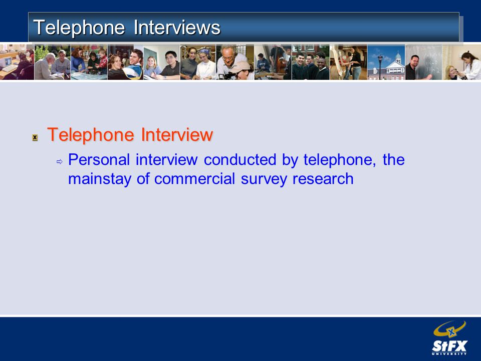 Telephone Interviews Telephone Interview