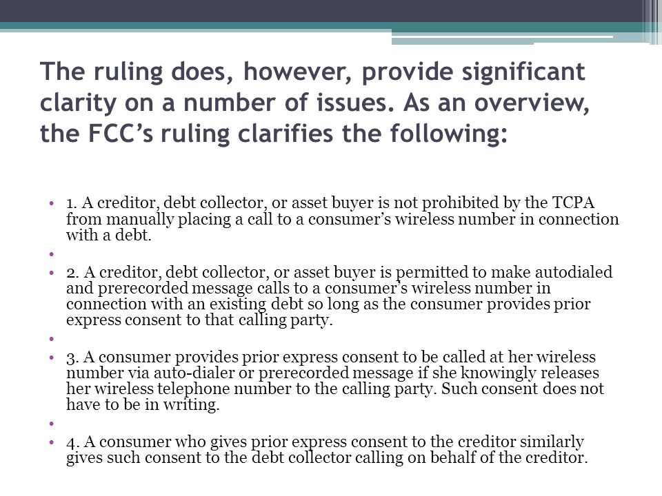 The ruling does, however, provide significant clarity on a number of issues. As an overview, the FCC's ruling clarifies the following:
