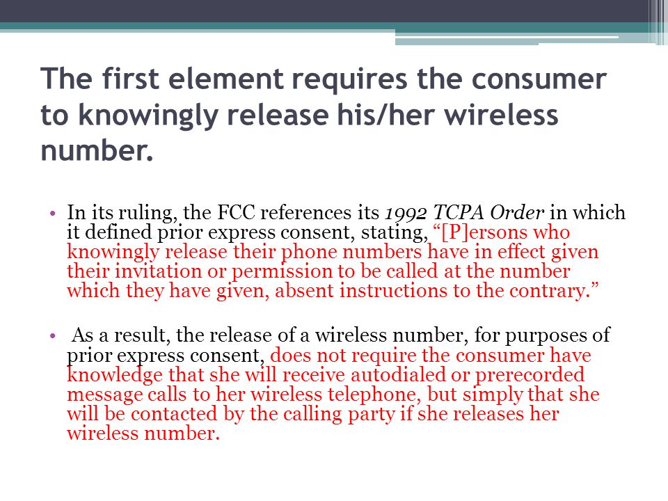 The first element requires the consumer to knowingly release his/her wireless number.