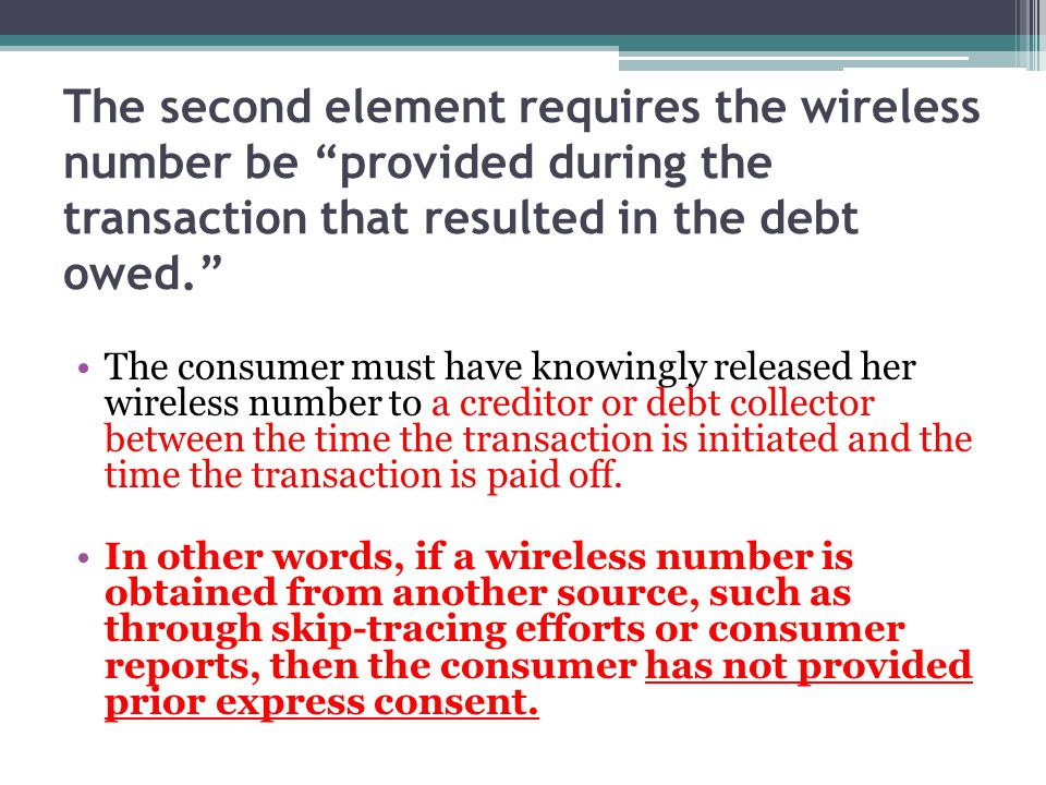 The second element requires the wireless number be provided during the transaction that resulted in the debt owed.
