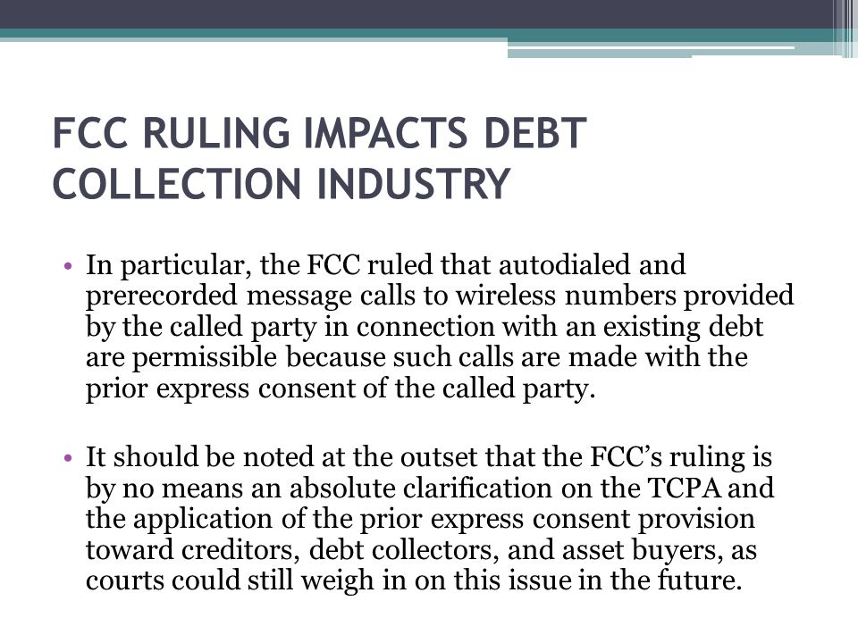 FCC RULING IMPACTS DEBT COLLECTION INDUSTRY