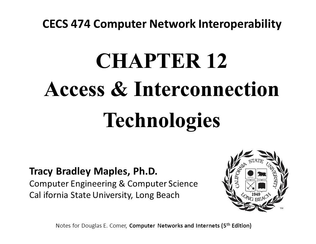 CECS 474 Computer Network Interoperability Access & Interconnection