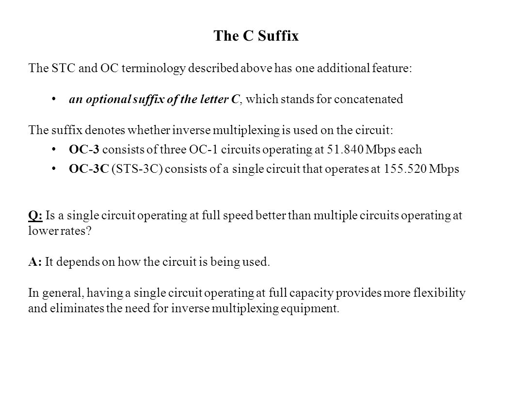 The C Suffix The STC and OC terminology described above has one additional feature:
