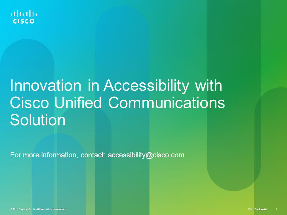 Innovation in Accessibility with Cisco Unified Communications Solution