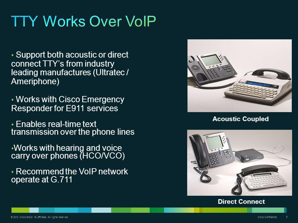 TTY Works Over VoIP Support both acoustic or direct connect TTY's from industry leading manufactures (Ultratec / Ameriphone)