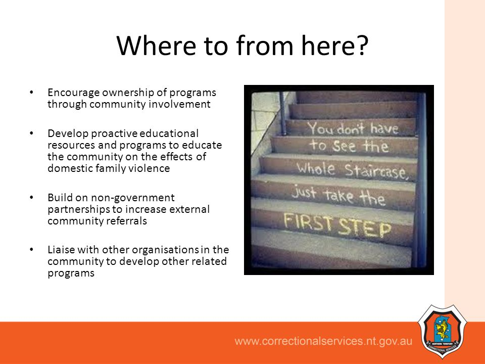 Where to from here Encourage ownership of programs through community involvement.