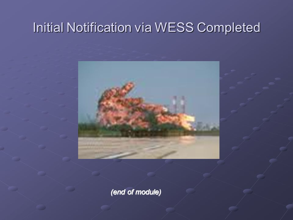 Initial Notification via WESS Completed