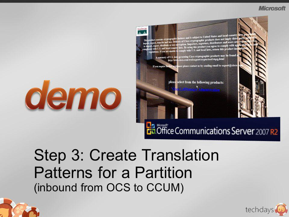 3/31/2017 8:08 PM demo. Step 3: Create Translation Patterns for a Partition (inbound from OCS to CCUM)