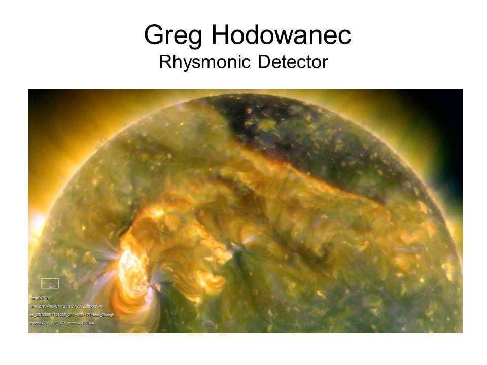 Greg Hodowanec Rhysmonic Detector