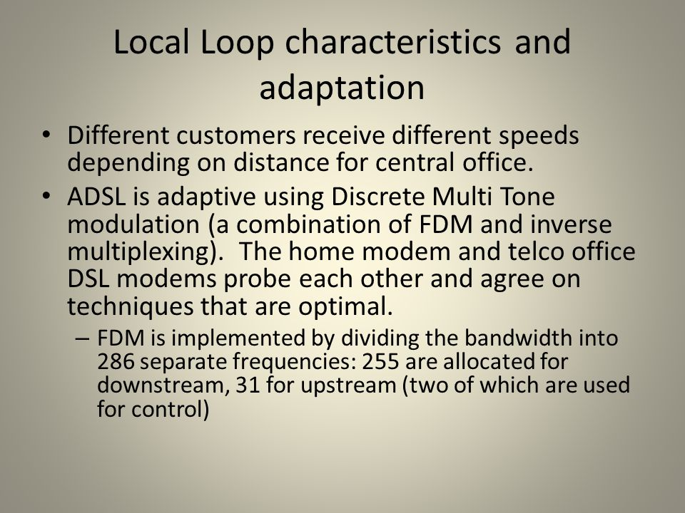 Local Loop characteristics and adaptation