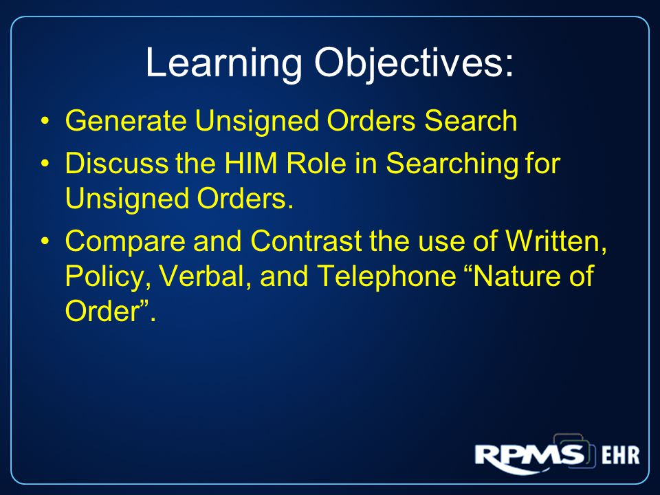 Learning Objectives: Generate Unsigned Orders Search