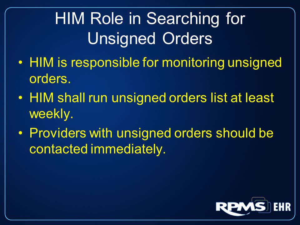 HIM Role in Searching for Unsigned Orders