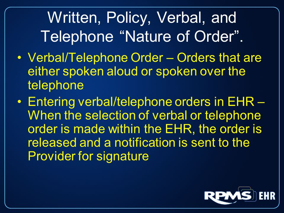 Written, Policy, Verbal, and Telephone Nature of Order .