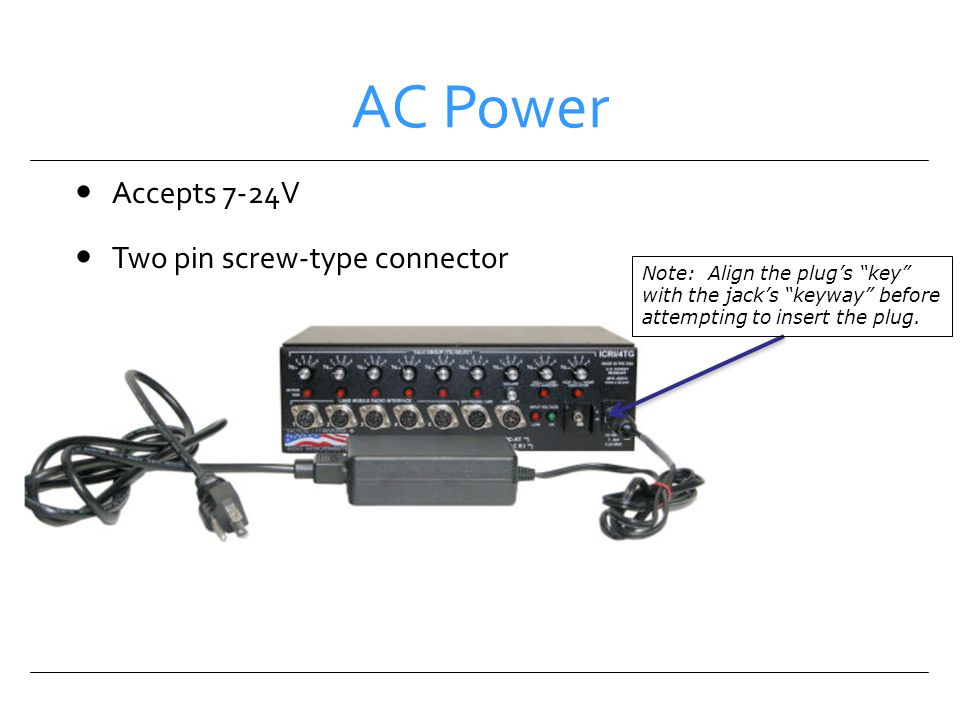 AC Power Accepts 7-24V Two pin screw-type connector