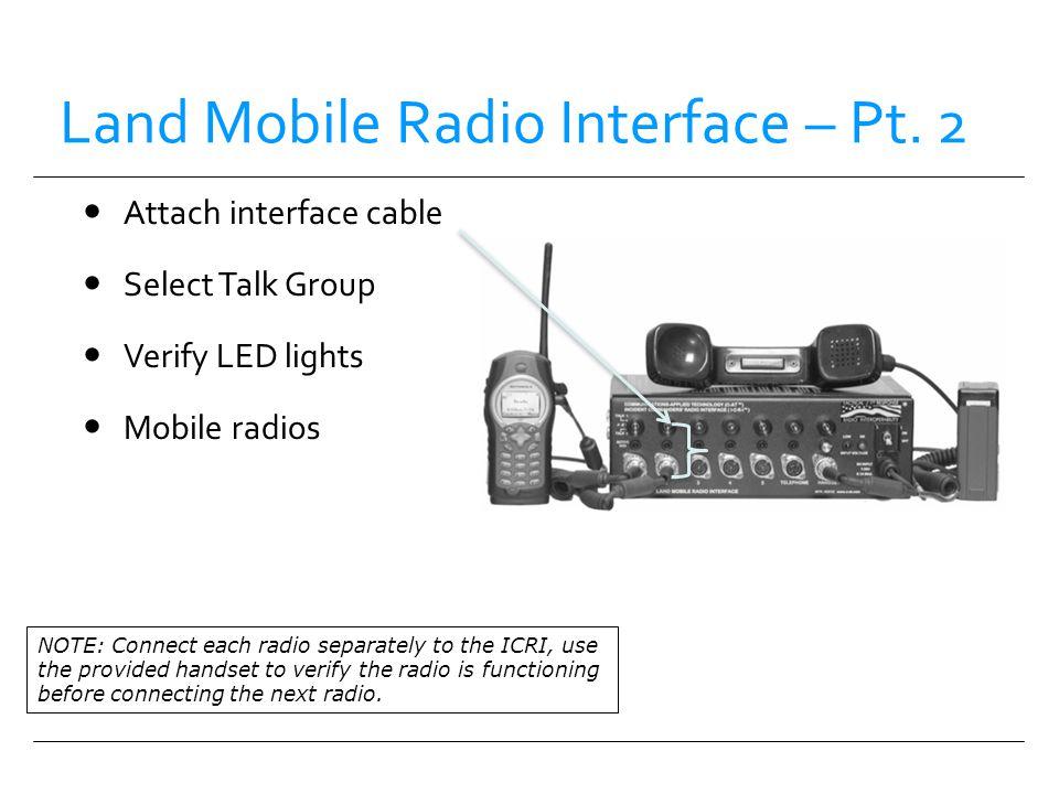 Land Mobile Radio Interface – Pt. 2