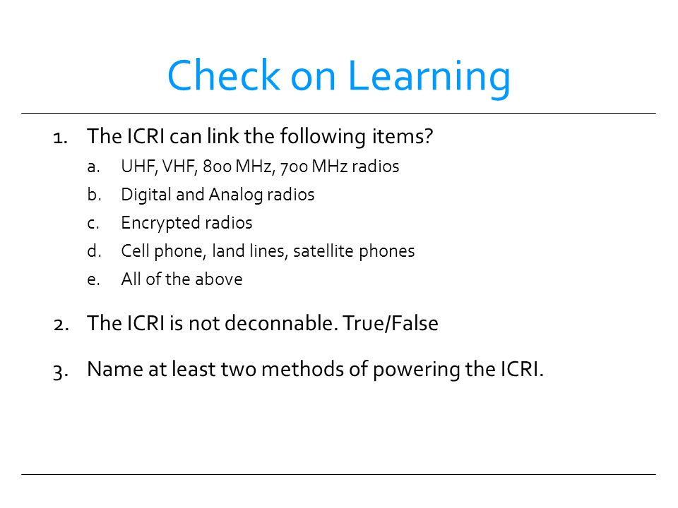 Check on Learning The ICRI can link the following items