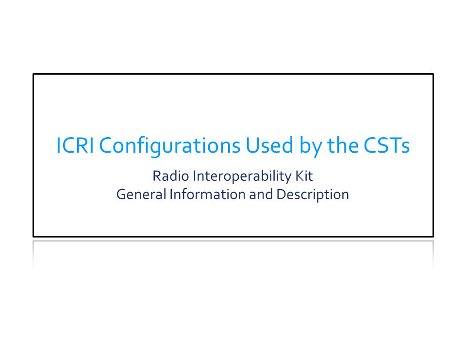 ICRI Configurations Used by the CSTs