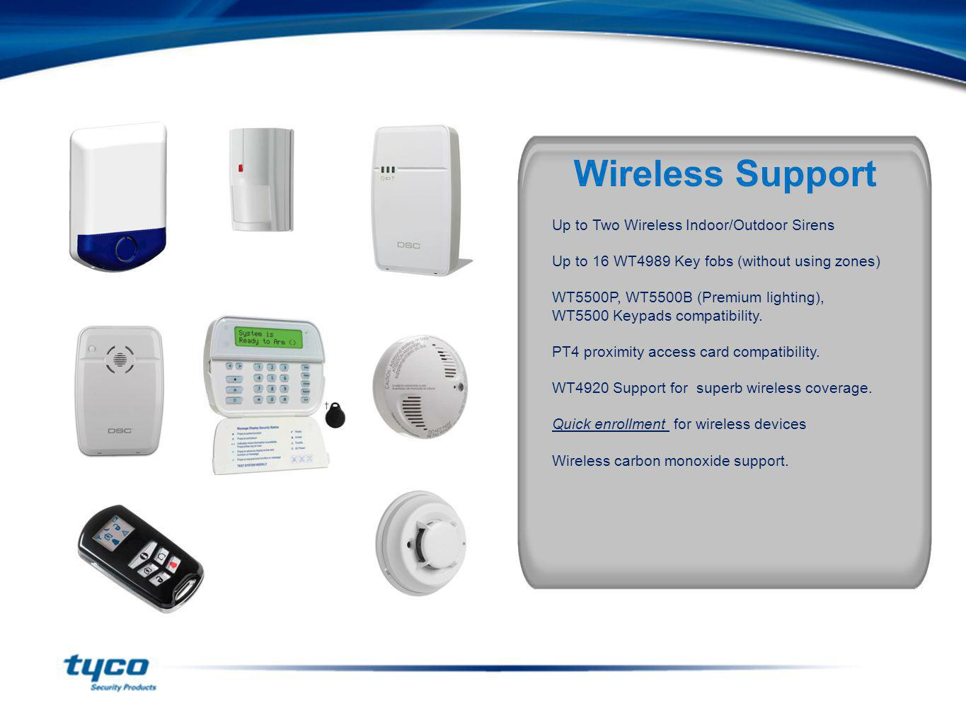 Wireless Support New 1 & 2 way wireless support!