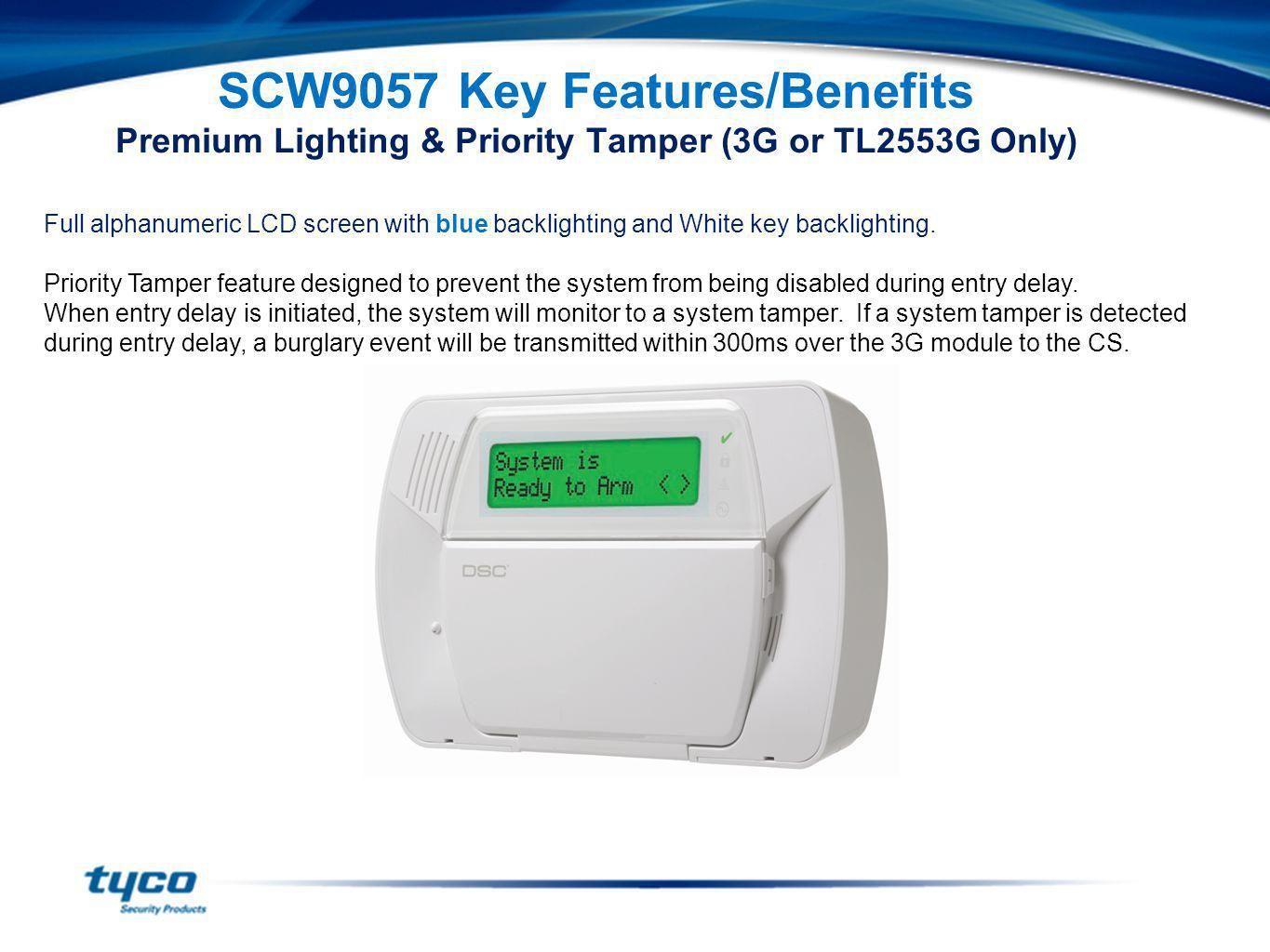 SCW9057 Key Features/Benefits Premium Lighting & Priority Tamper (3G or TL2553G Only)