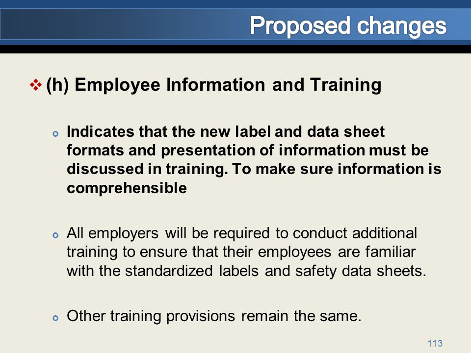 Proposed changes (h) Employee Information and Training